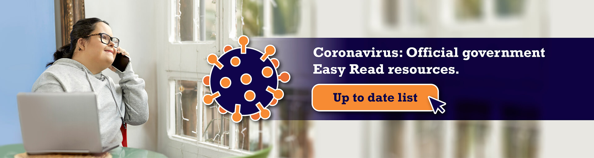 Coronavirus: Offficial government Easy Read resources. Up to date list.